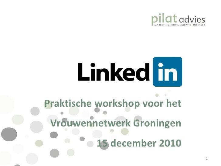 Praktische workshop voor het Vrouwennetwerk Groningen 15 december 2010