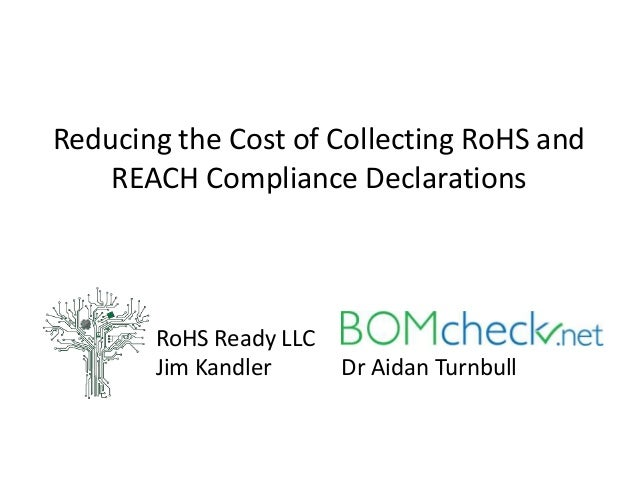 Reducing the Cost of Collecting RoHS and  REACH Compliance Declarations  RoHS Ready LLC  Jim Kandler Dr Aidan Turnbull