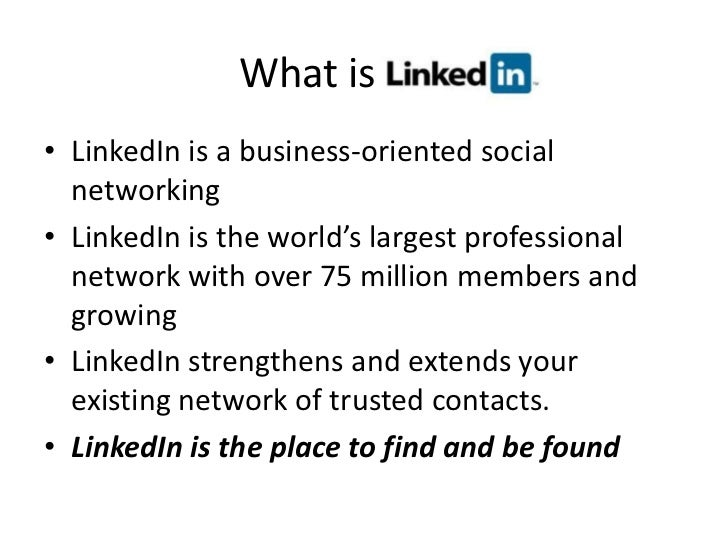What is                                <br />LinkedIn is a business-oriented social networking<br />LinkedIn is the world'...