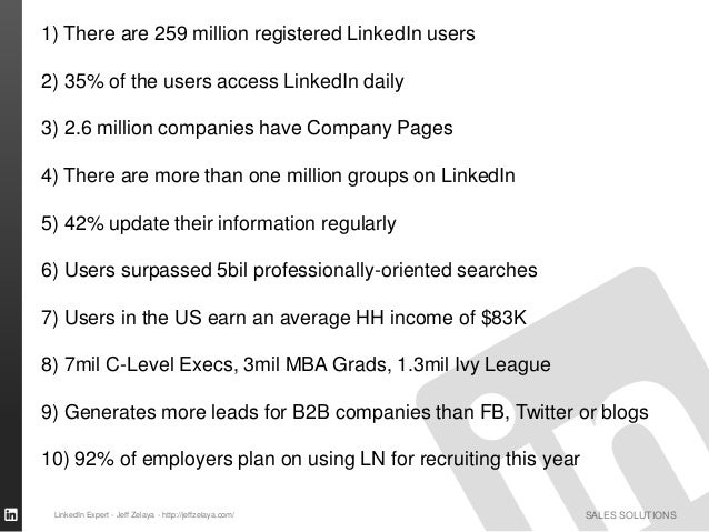 SALES SOLUTIONS 1) There are 259 million registered LinkedIn users 2) 35% of the users access LinkedIn daily 3) 2.6 millio...