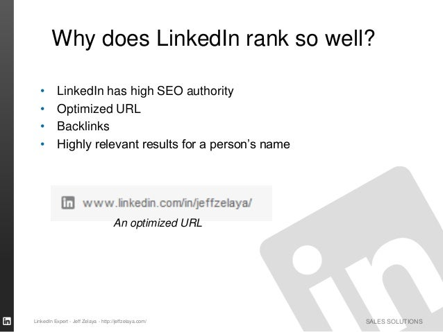 SALES SOLUTIONS • LinkedIn has high SEO authority • Optimized URL • Backlinks • Highly relevant results for a person's nam...