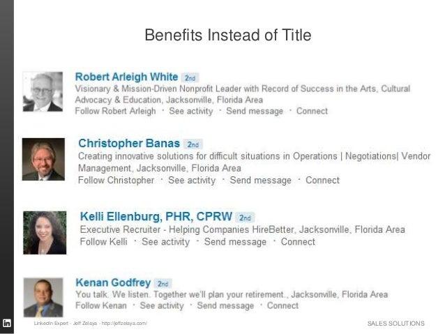 SALES SOLUTIONS Benefits Instead of Title LinkedIn Expert - Jeff Zelaya - http://jeffzelaya.com/