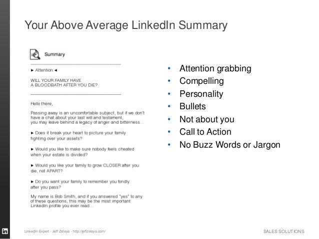 SALES SOLUTIONS Your Above Average LinkedIn Summary • Attention grabbing • Compelling • Personality • Bullets • Not about ...