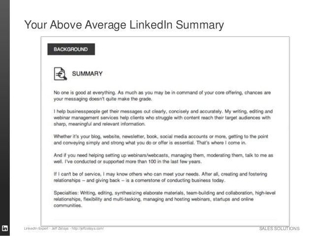 SALES SOLUTIONS Your Above Average LinkedIn Summary LinkedIn Expert - Jeff Zelaya - http://jeffzelaya.com/