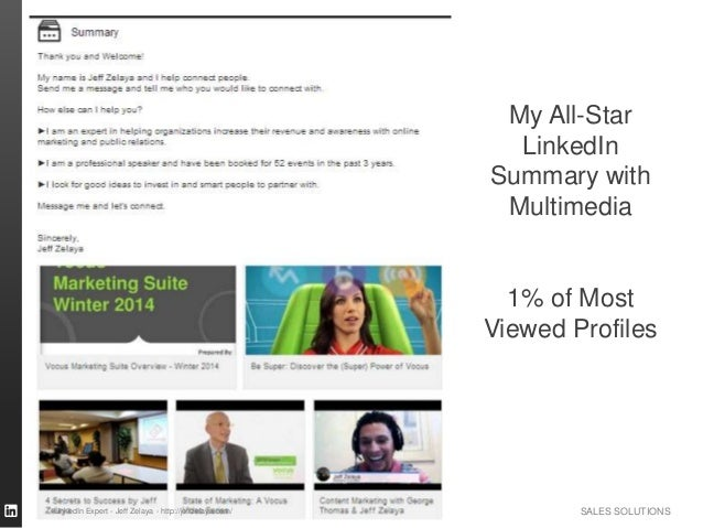 SALES SOLUTIONS My All-Star LinkedIn Summary with Multimedia 1% of Most Viewed Profiles LinkedIn Expert - Jeff Zelaya - ht...