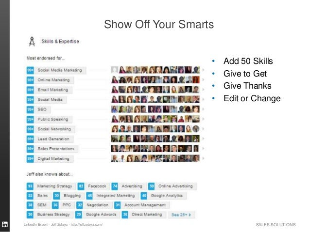 SALES SOLUTIONS Show Off Your Smarts • Add 50 Skills • Give to Get • Give Thanks • Edit or Change LinkedIn Expert - Jeff Z...