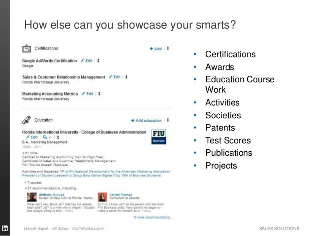 SALES SOLUTIONS How else can you showcase your smarts? • Certifications • Awards • Education Course Work • Activities • So...