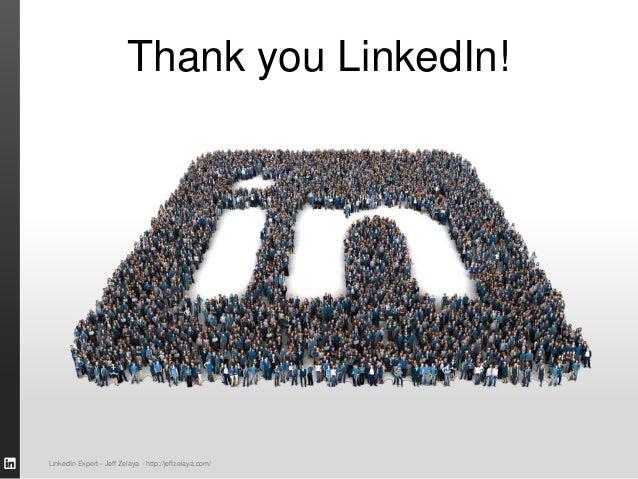 SALES SOLUTIONS Thank you LinkedIn! LinkedIn Expert - Jeff Zelaya - http://jeffzelaya.com/