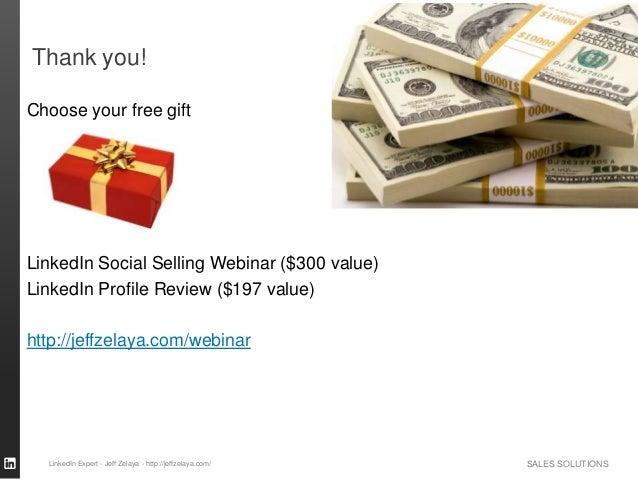 SALES SOLUTIONS Thank you! LinkedIn Expert - Jeff Zelaya - http://jeffzelaya.com/ Choose your free gift LinkedIn Social Se...