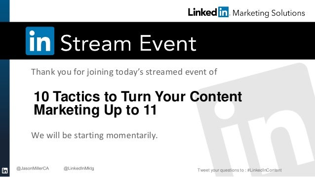 Thank you for joining today's streamed event of  10 Tactics to Turn Your Content Marketing Up to 11 We will be starting mo...