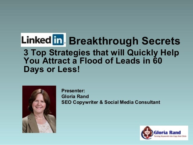 Breakthrough Secrets3 Top Strategies that will Quickly HelpYou Attract a Flood of Leads in 60Days or Less!         Present...