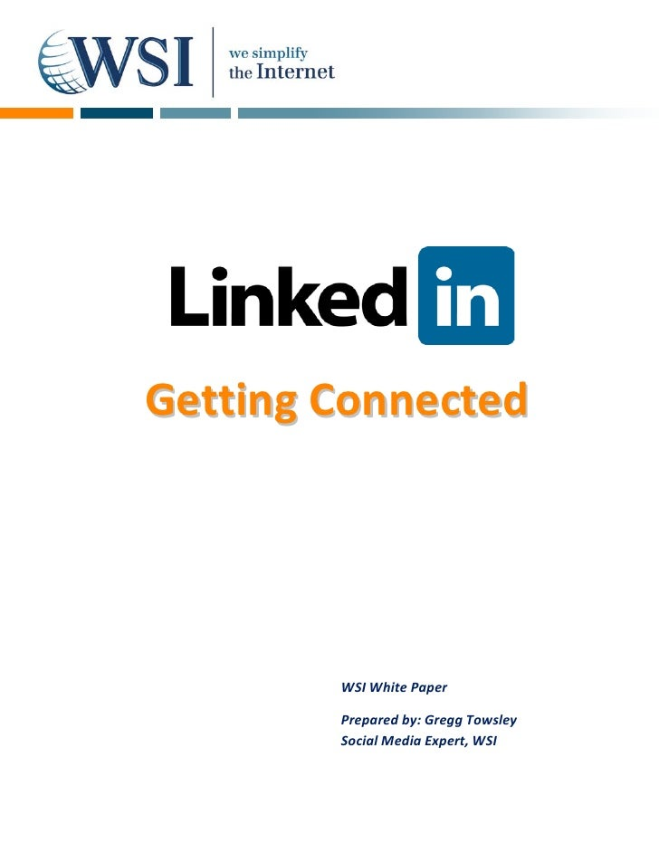 Getting Connected             WSI White Paper          Prepared by: Gregg Towsley         Social Media Expert, WSI