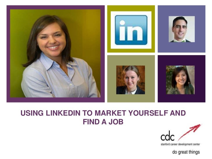 +    USING LINKEDIN TO MARKET YOURSELF AND                   FIND A JOB