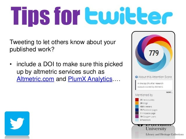 Tips for twithter effTweeting to let others know about your published work? • include a DOI to make sure this picked up by...