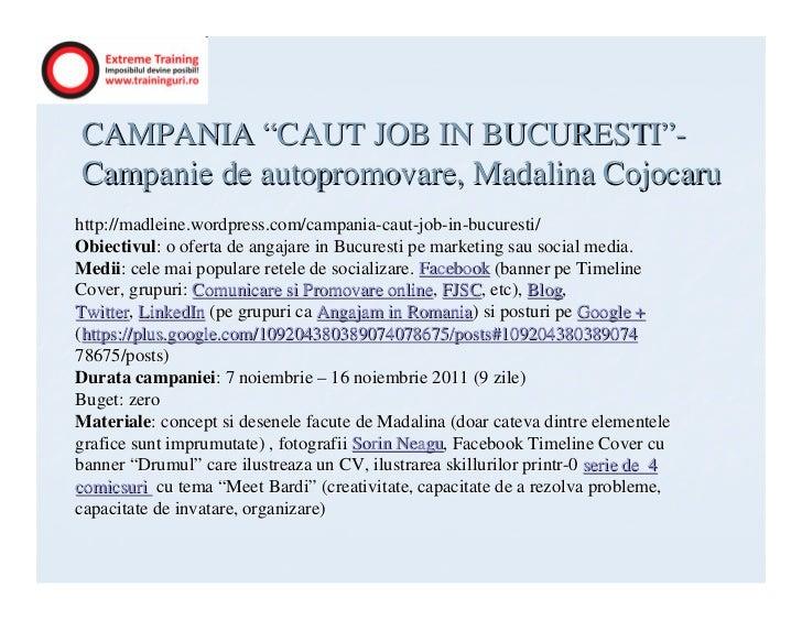 "CAMPANIA ""CAUT JOB IN BUCURESTI""-Campanie de autopromovare, Madalina Cojocaruhttp://madleine.wordpress.com/campania-caut-j..."