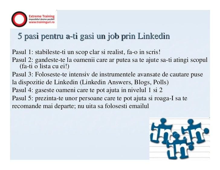 5 pasi pentru a-ti gasi un job prin LinkedinPasul 1: stabileste-ti un scop clar si realist, fa-o in scris!Pasul 2: gandest...