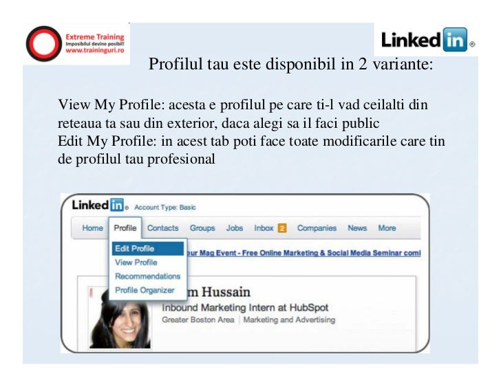 Profilul tau este disponibil in 2 variante:View My Profile: acesta e profilul pe care ti-l vad ceilalti dinreteaua ta sau ...