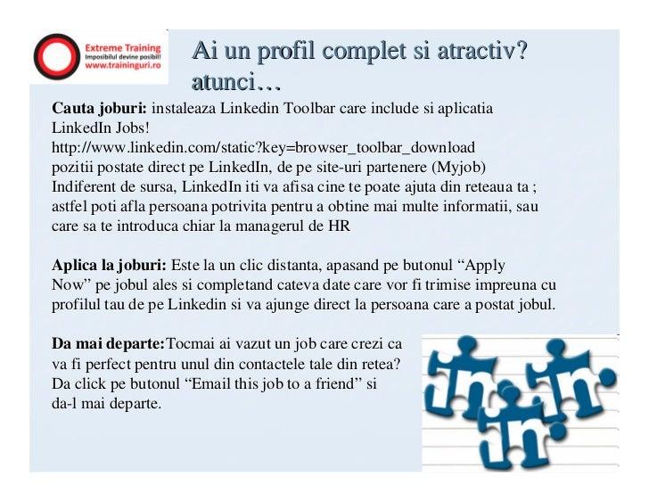 Ai un profil complet si atractiv?                      atunci…Cauta joburi: instaleaza Linkedin Toolbar care include si ap...