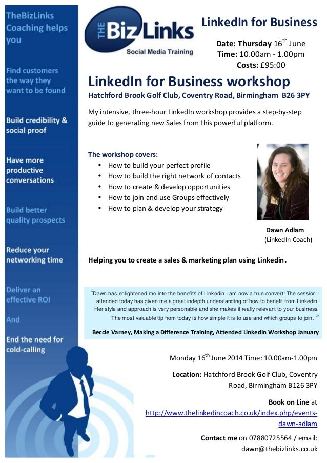LinkedIn	   for	   Business	    Date:	   Thursday	   16th 	   June	    Time:	   10.00am	   -­‐	   1.00pm	    Costs:	   £...