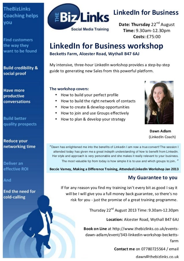 LinkedIn	   for	   Business	    Date:	   Thursday	   22nd 	   August	    Time:	   9.30am-­‐12.30pm	    Costs:	   £75:00	...