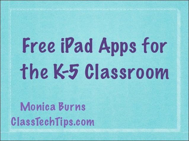 Free iPad Apps for the K-5 Classroom  Monica BurnsClassTechTips.com