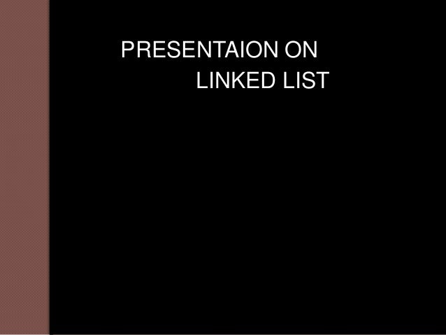 PRESENTAION ON     LINKED LIST