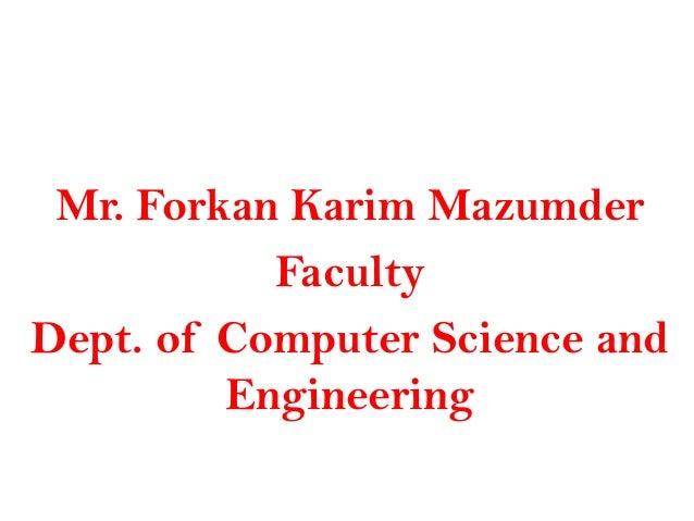 Mr. Forkan Karim Mazumder           FacultyDept. of Computer Science and         Engineering