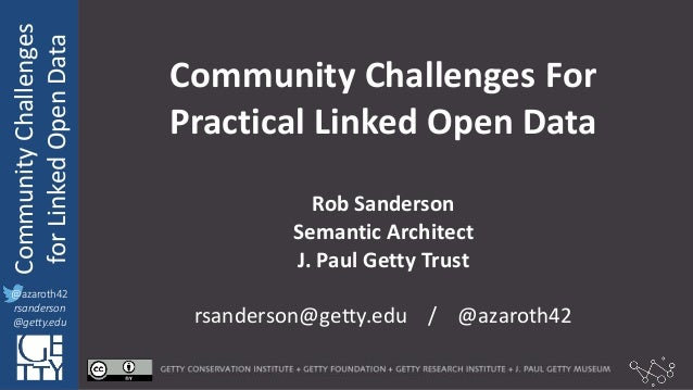 @azaroth42 rsanderson @getty.edu IIIF:Interoperabilituy CommunityChallenges forLinkedOpenData @azaroth42 rsanderson @getty...