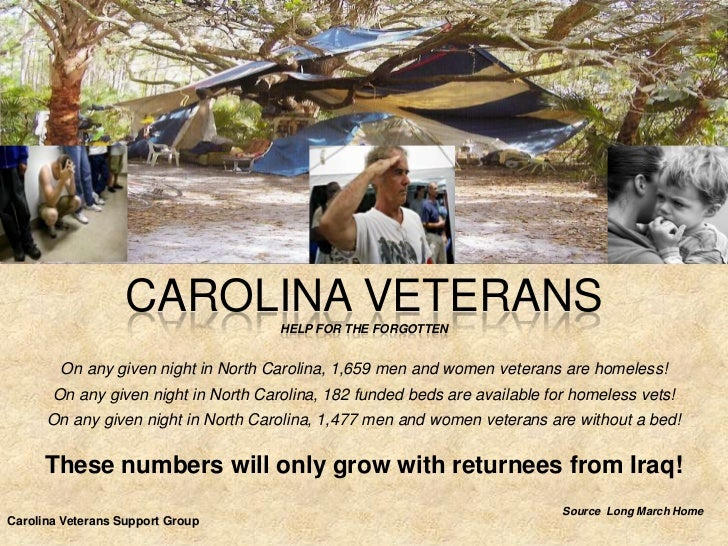 CAROLINA VETERANS  HELP FOR THE FORGOTTEN        On any given night in North Carolina, 1,659 men and women veterans are ho...