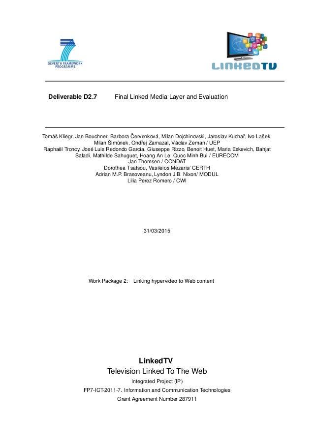Deliverable D2.7 Final Linked Media Layer and Evaluation Tomáš Kliegr, Jan Bouchner, Barbora ˇCervenková, Milan Dojchinovs...