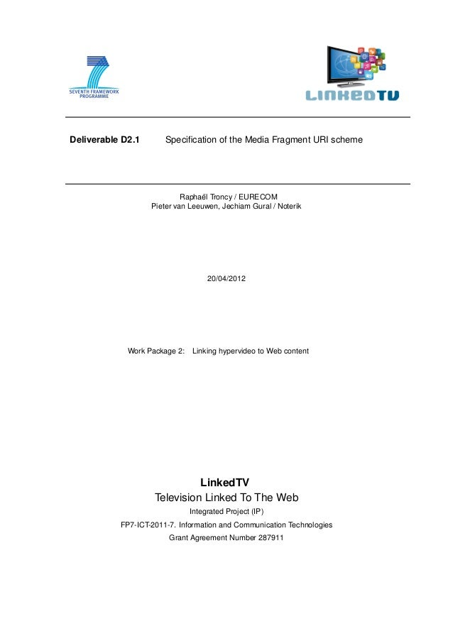 Deliverable D2.1       Specification of the Media Fragment URI scheme                                  ¨                   ...