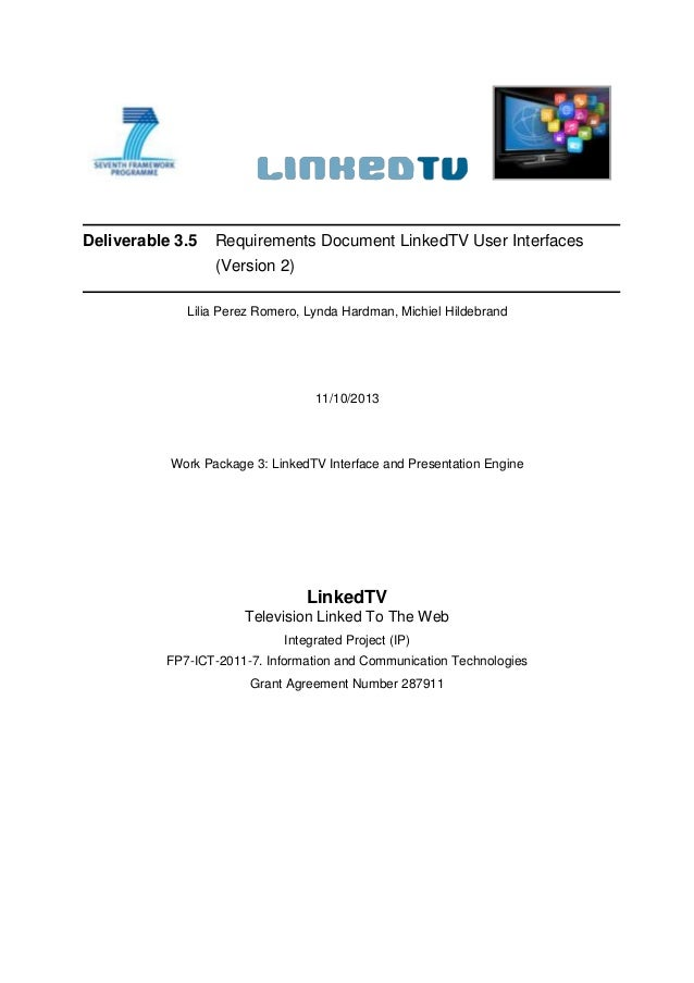 Deliverable 3.5 Requirements Document LinkedTV User Interfaces (Version 2) Lilia Perez Romero, Lynda Hardman, Michiel Hild...