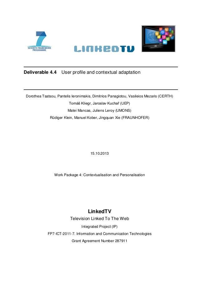 Deliverable 4.4 User profile and contextual adaptation Dorothea Tsatsou, Pantelis Ieronimakis, Dimitrios Panagiotou, Vasil...