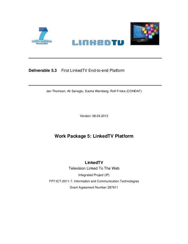 Deliverable 5.3 First LinkedTV End-to-end Platform Jan Thomsen, Ali Sarioglu, Sacha Weinberg, Rolf Fricke (CONDAT) Version...