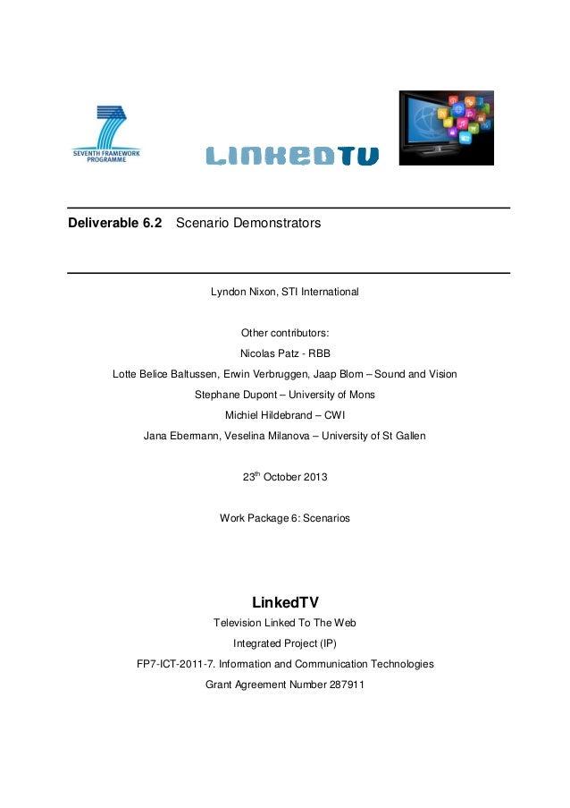 Deliverable 6.2 Scenario Demonstrators Lyndon Nixon, STI International Other contributors: Nicolas Patz - RBB Lotte Belice...