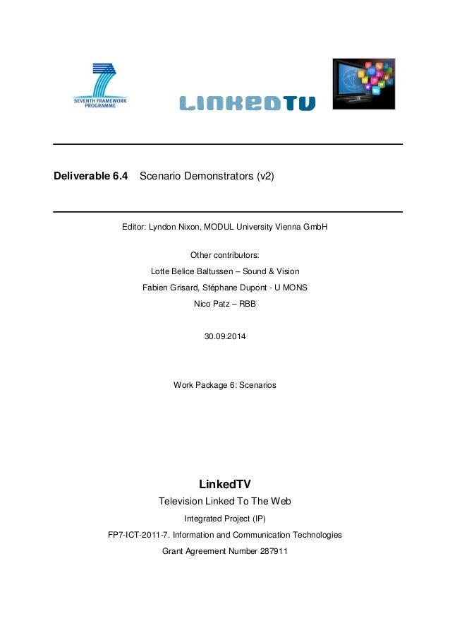 Deliverable 6.4 Scenario Demonstrators (v2) Editor: Lyndon Nixon, MODUL University Vienna GmbH Other contributors: Lotte B...
