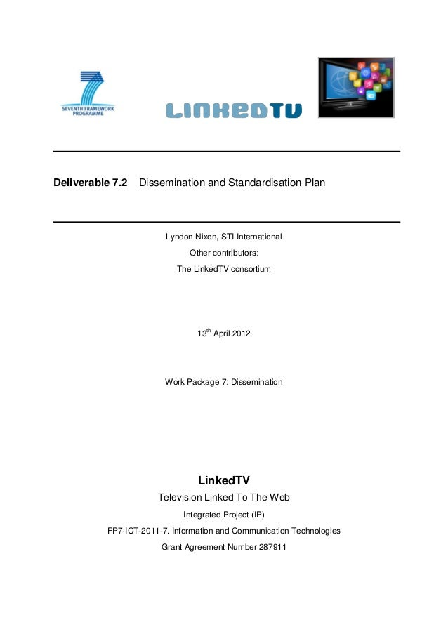 Deliverable 7.2   Dissemination and Standardisation Plan                        Lyndon Nixon, STI International           ...
