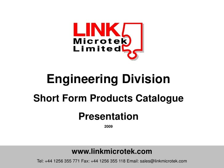 Engineering Division Short Form Products Catalogue                     Presentation                                 2009  ...