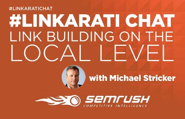 #LINKARATI CHAT LINK BUILDING ON THE LOCAL LEVEL with Michael Stricker #LINKARATICHAT
