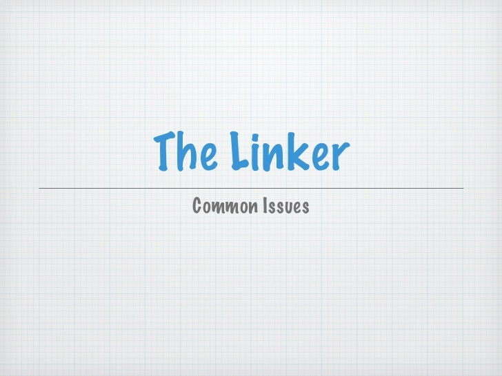 The Linker  Common Issues