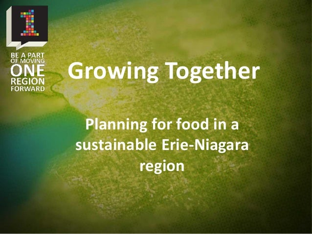 Planning for food in a sustainable Erie-Niagara region Growing Together
