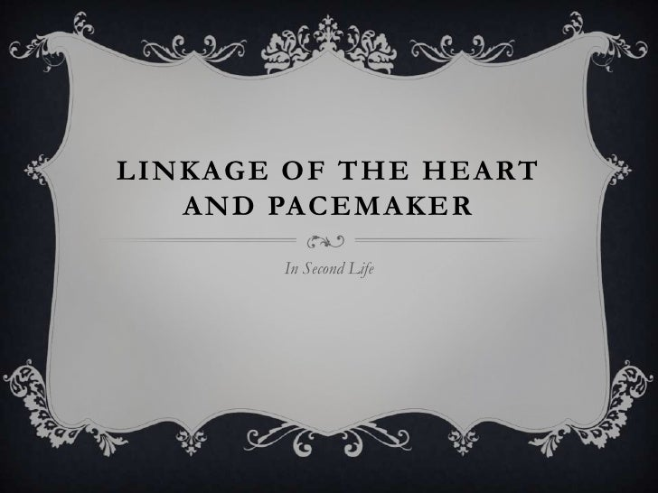 Linkage of the Heart and Pacemaker<br />In Second Life<br />