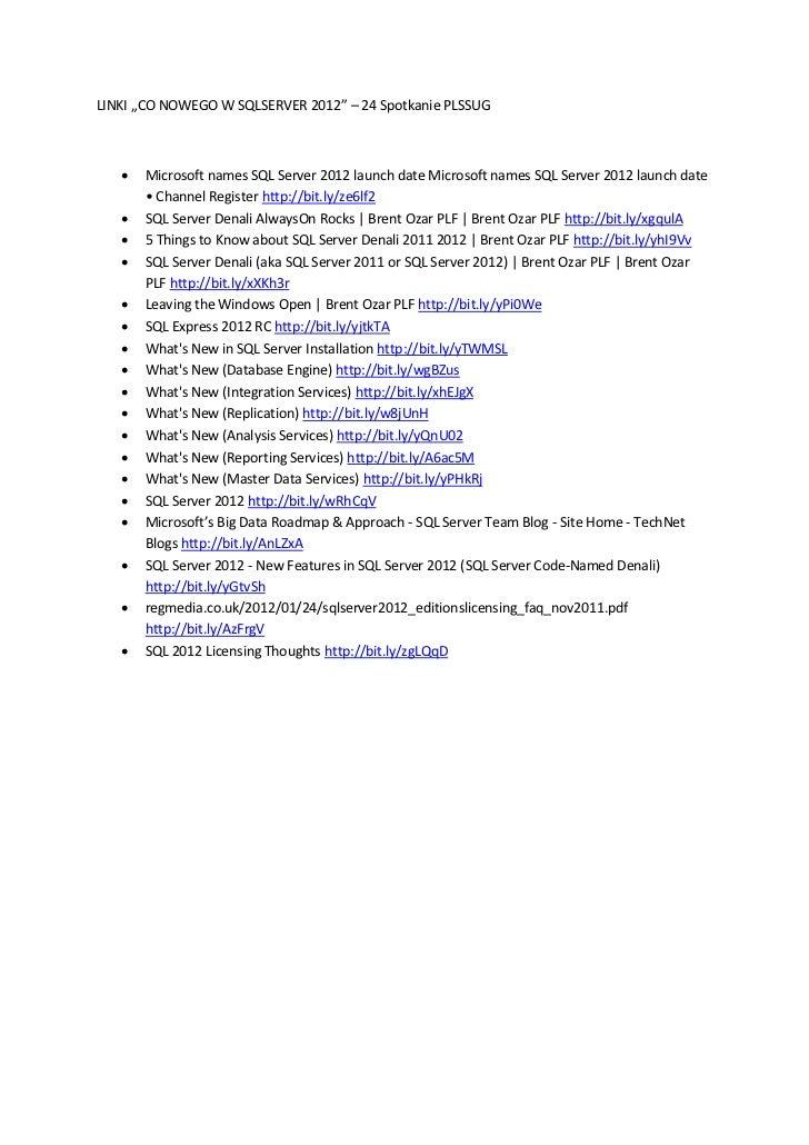 "LINKI ""CO NOWEGO W SQLSERVER 2012"" – 24 Spotkanie PLSSUG      Microsoft names SQL Server 2012 launch date Microsoft names..."