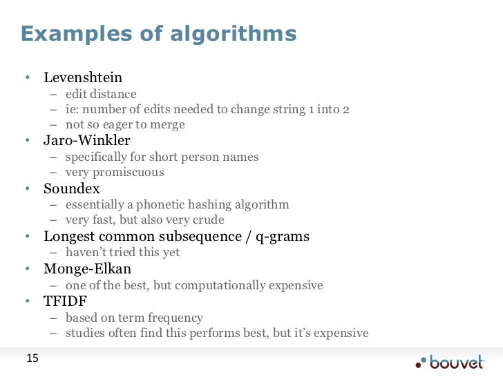 Examples of algorithms<br />Levenshtein<br />edit distance<br />ie: number of edits needed to change string 1 into 2<br />...
