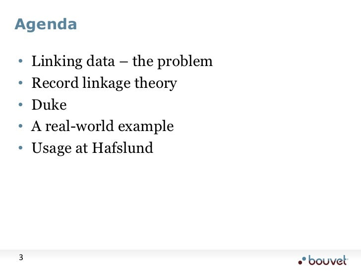 Agenda<br />Linking data – the problem<br />Record linkage theory<br />Duke<br />A real-world example<br />Usage at Hafslu...