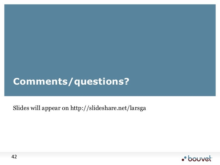 Slides will appear on http://slideshare.net/larsga<br />Comments/questions?<br />