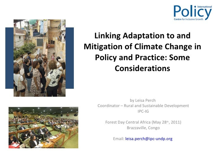 Linking Adaptation to and Mitigation of Climate Change in Policy and Practice: Some Considerations by Leisa Perch  Coordin...