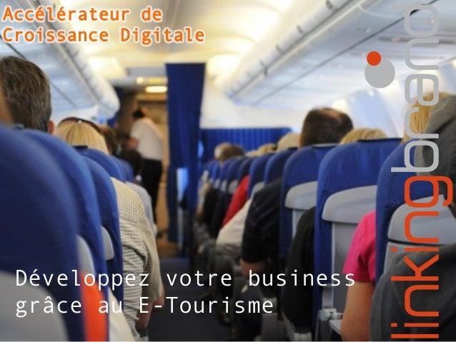 Accélérateur de  Croissance Digitale  Développez votre business  grâce au E-Tourisme
