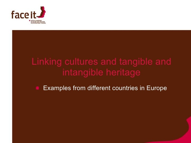 Linking cultures and tangible and        intangible heritage   Examples from different countries in Europe
