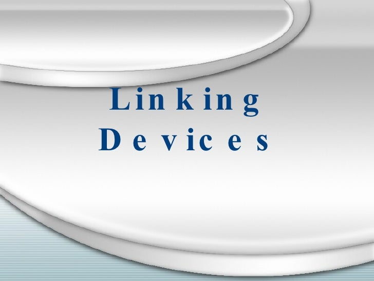 Linking Devices